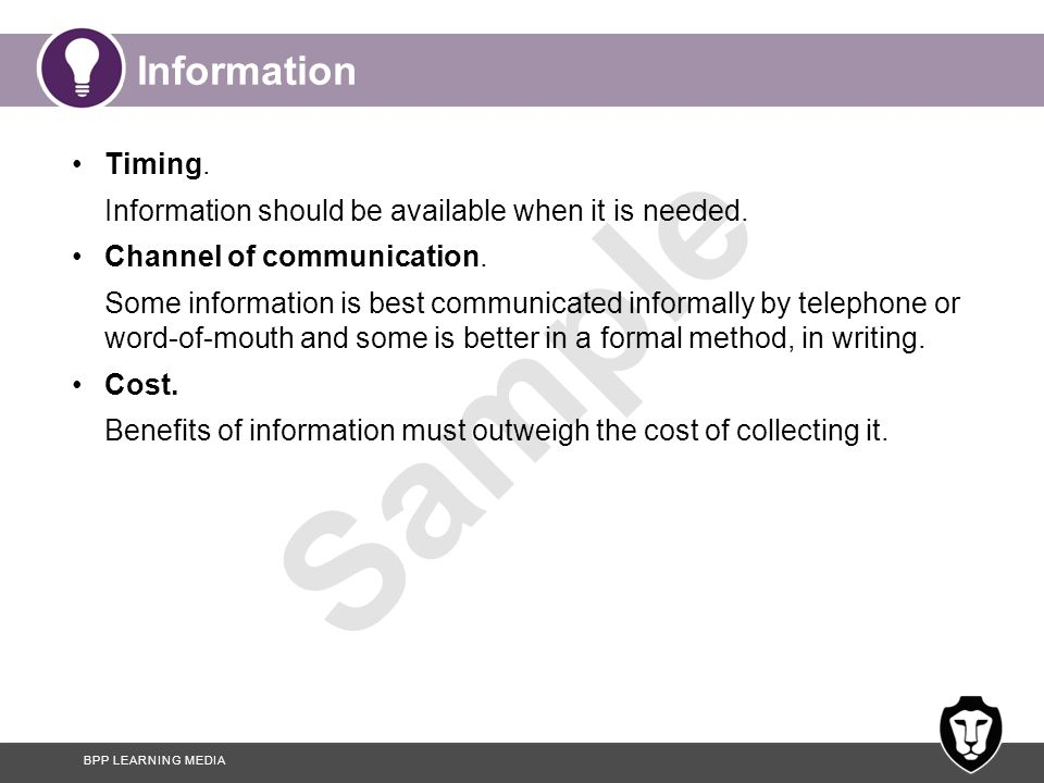 Information Timing. Information should be available when it is needed.
