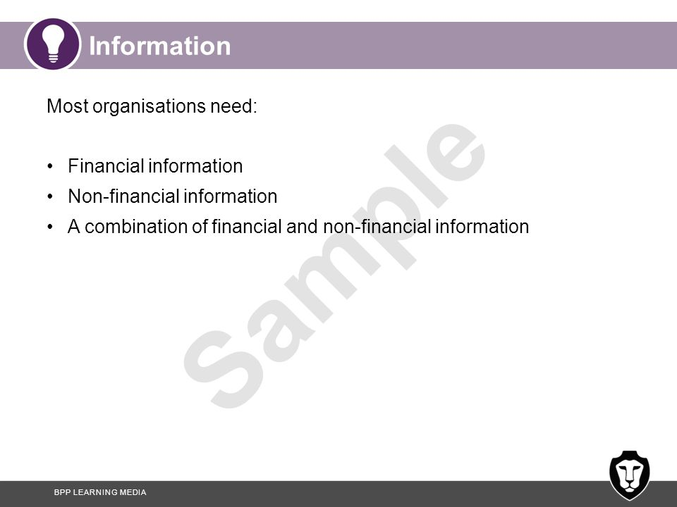 Information Most organisations need: Financial information