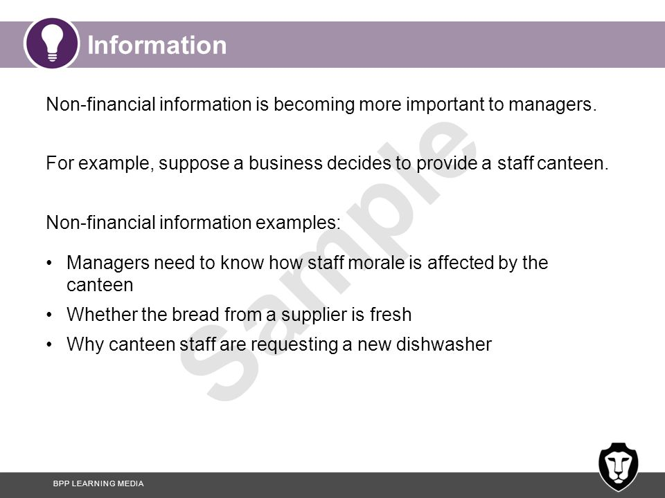 Information Non-financial information is becoming more important to managers. For example, suppose a business decides to provide a staff canteen.