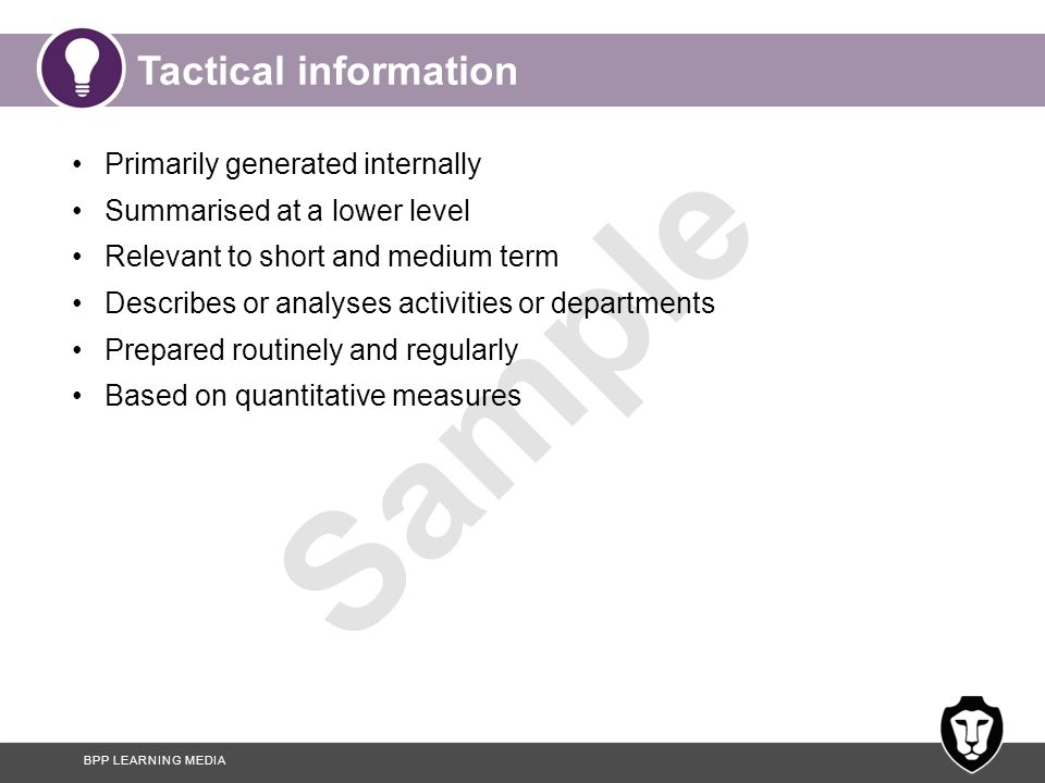 Tactical information Primarily generated internally