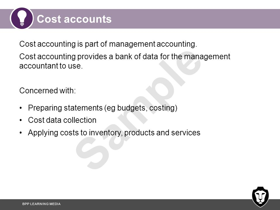Cost accounts Cost accounting is part of management accounting.