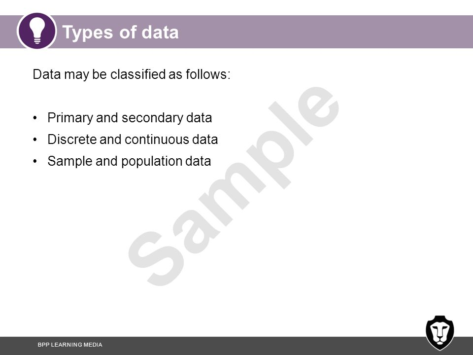 Types of data Data may be classified as follows: