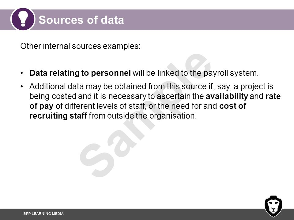 Sources of data Other internal sources examples: