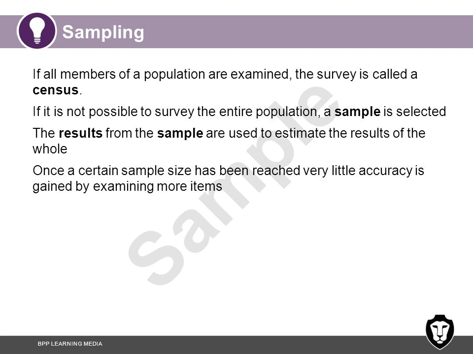 Sampling If all members of a population are examined, the survey is called a census.