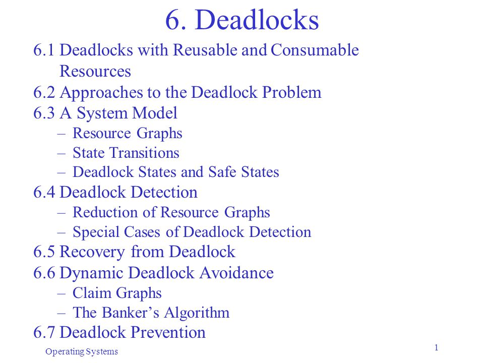 6. Deadlocks 6.1 Deadlocks with Reusable and Consumable Resources
