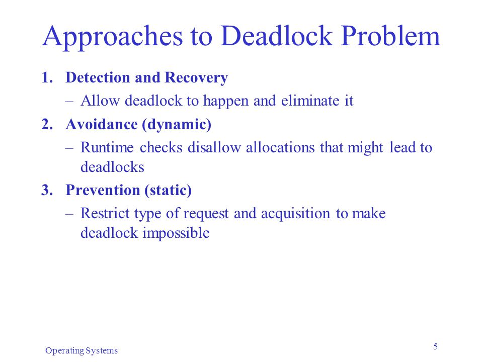 Approaches to Deadlock Problem
