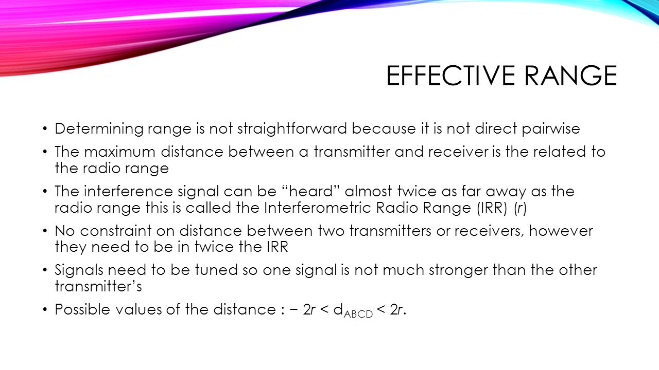 Effective Range Determining range is not straightforward because it is not direct pairwise.