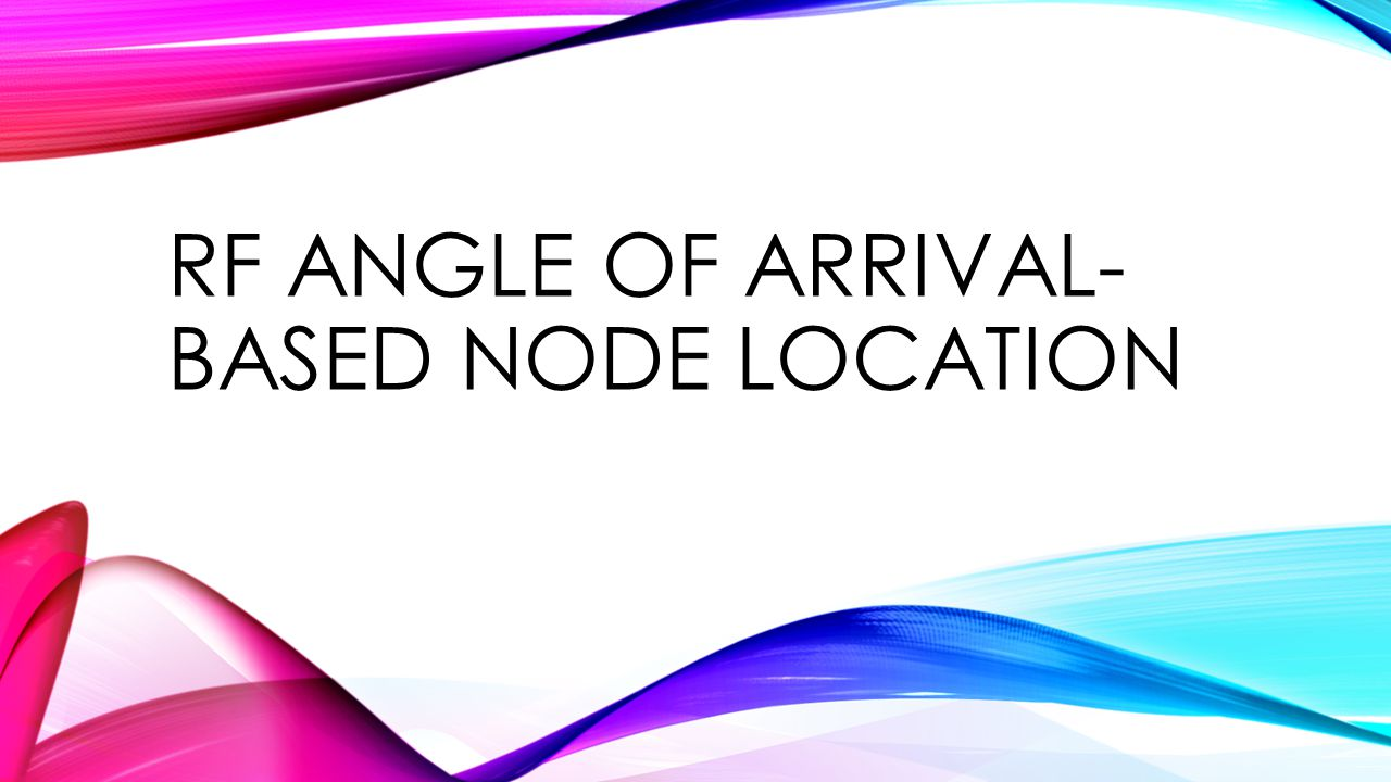 RF angle of arrival-based node location