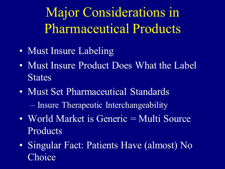 Major Considerations in Pharmaceutical Products