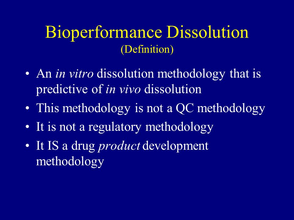 Bioperformance Dissolution (Definition)