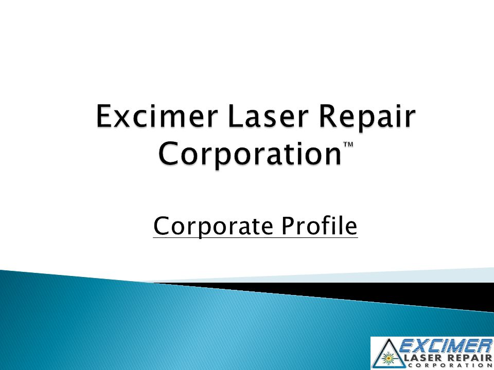 Excimer Laser Repair Corporation™ Corporate Profile