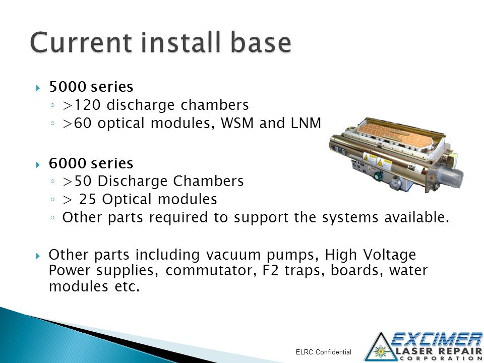Current install base 5000 series >120 discharge chambers