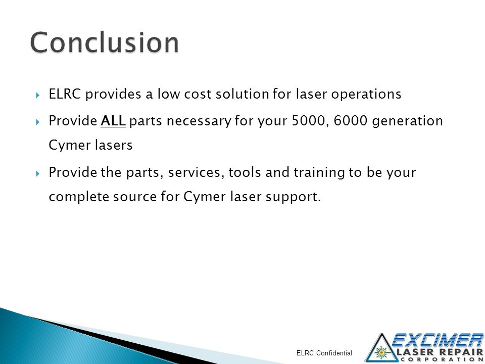 Conclusion ELRC provides a low cost solution for laser operations