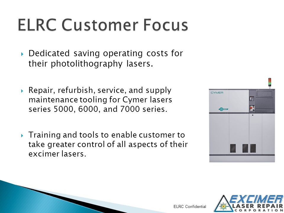 ELRC Customer Focus Dedicated saving operating costs for their photolithography lasers.