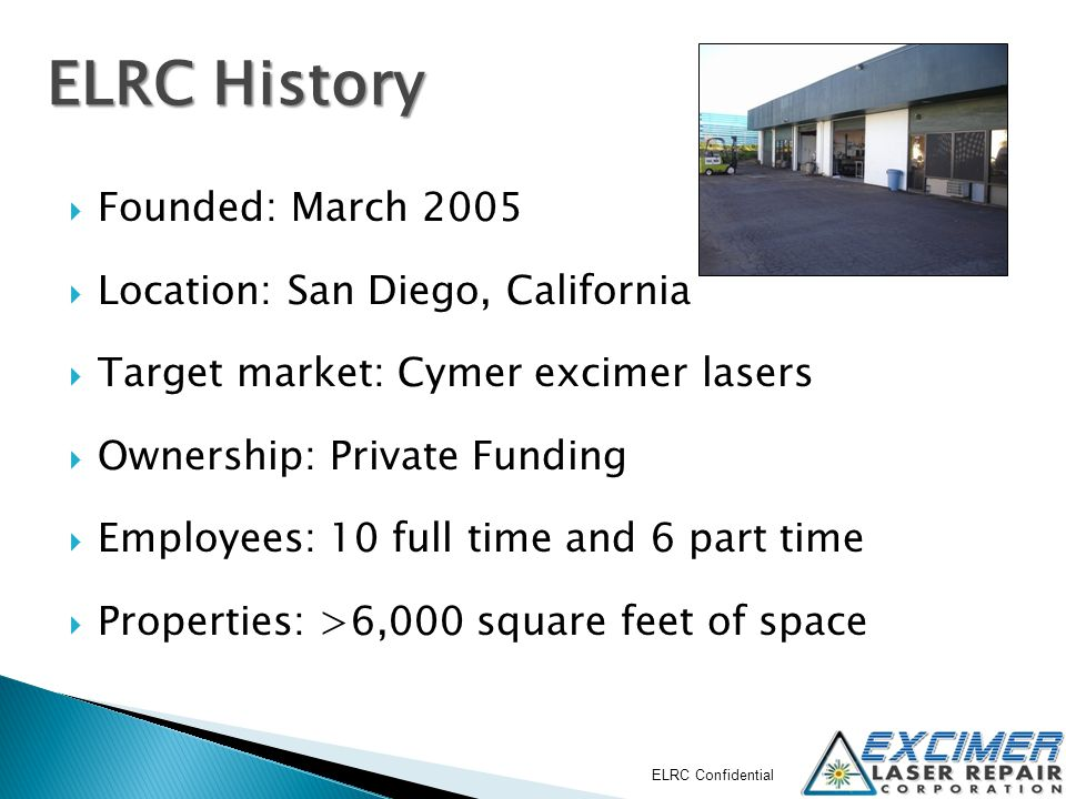ELRC History Founded: March 2005 Location: San Diego, California