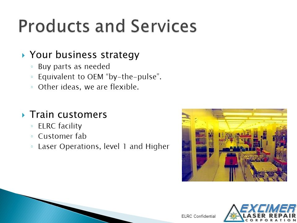 Products and Services Your business strategy Train customers