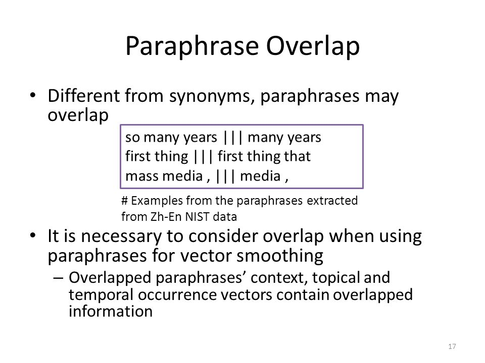 Paraphrase Overlap Different from synonyms, paraphrases may overlap