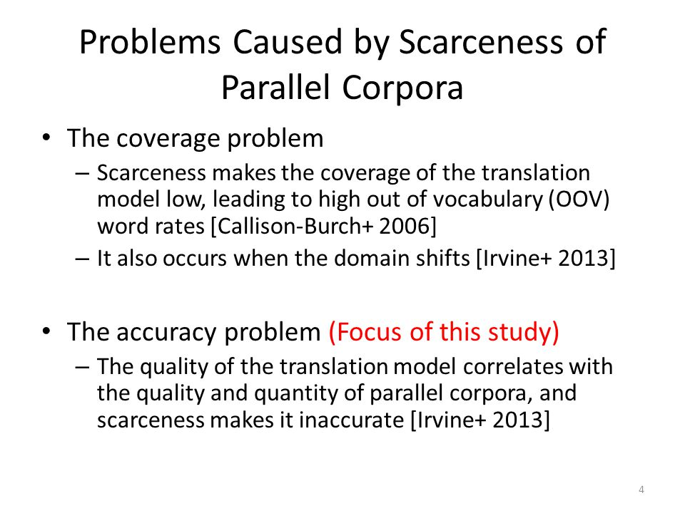 Problems Caused by Scarceness of Parallel Corpora