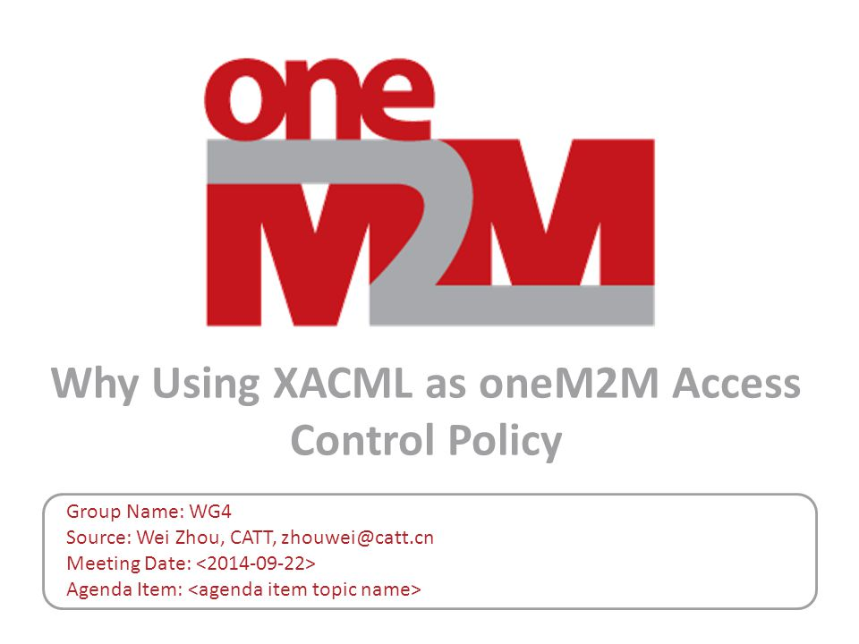Why Using XACML as oneM2M Access Control Policy