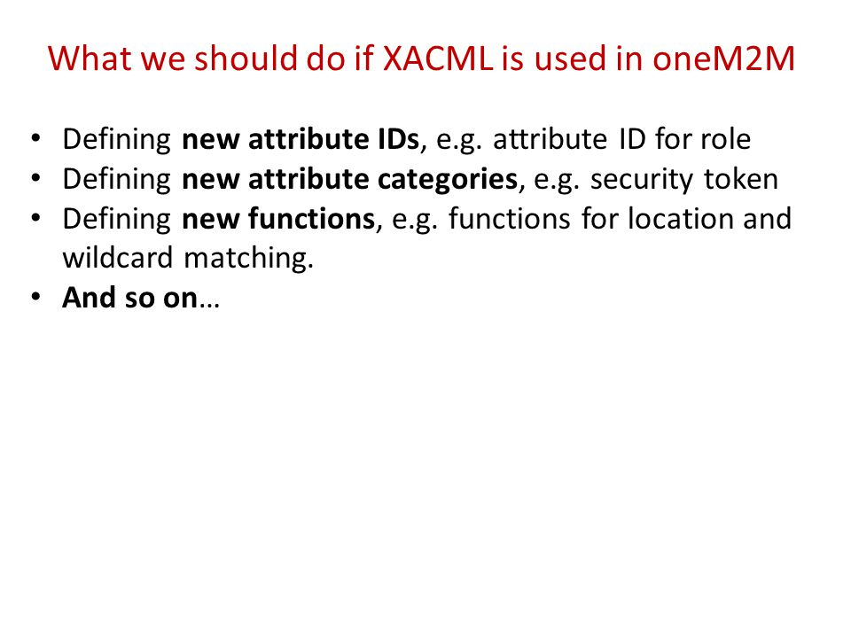 What we should do if XACML is used in oneM2M