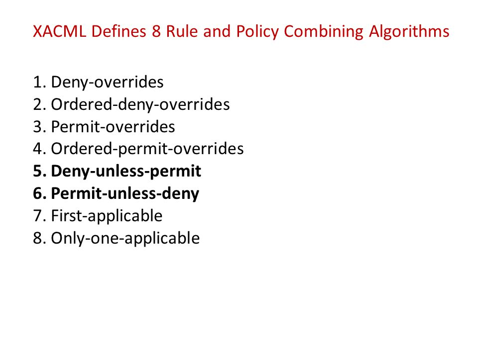 XACML Defines 8 Rule and Policy Combining Algorithms