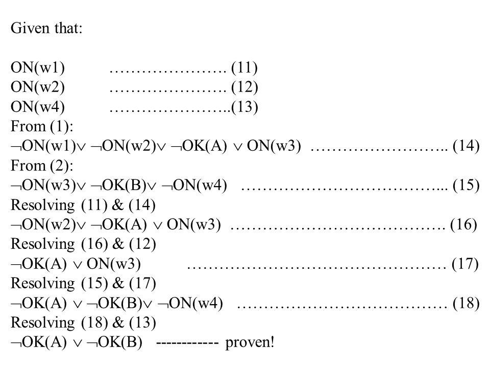 Given that: ON(w1) …………………. (11) ON(w2) …………………. (12) ON(w4) …………………..(13) From (1): ON(w1) ON(w2) OK(A)  ON(w3) …………………….. (14)