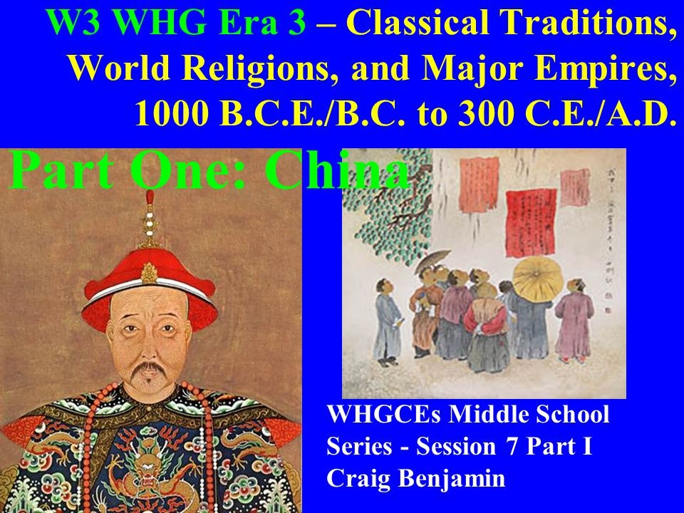 W3 WHG Era 3 – Classical Traditions, World Religions, and Major Empires, 1000 B.C.E./B.C. to 300 C.E./A.D.