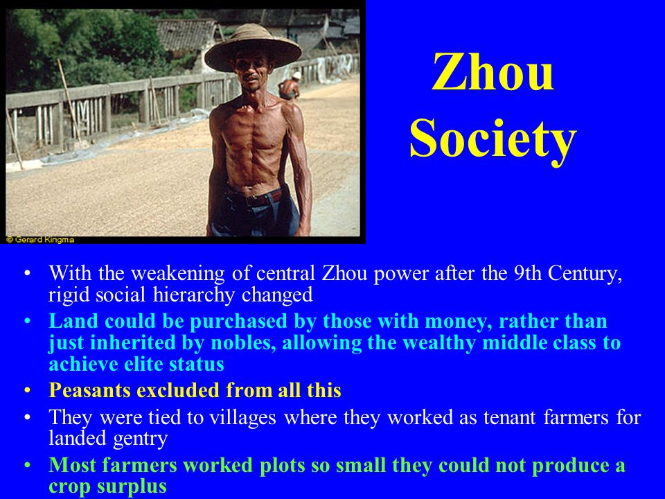 Zhou Society With the weakening of central Zhou power after the 9th Century, rigid social hierarchy changed.