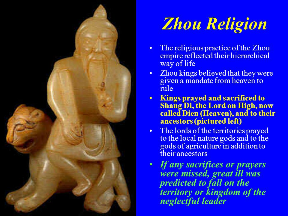 Zhou Religion The religious practice of the Zhou empire reflected their hierarchical way of life.