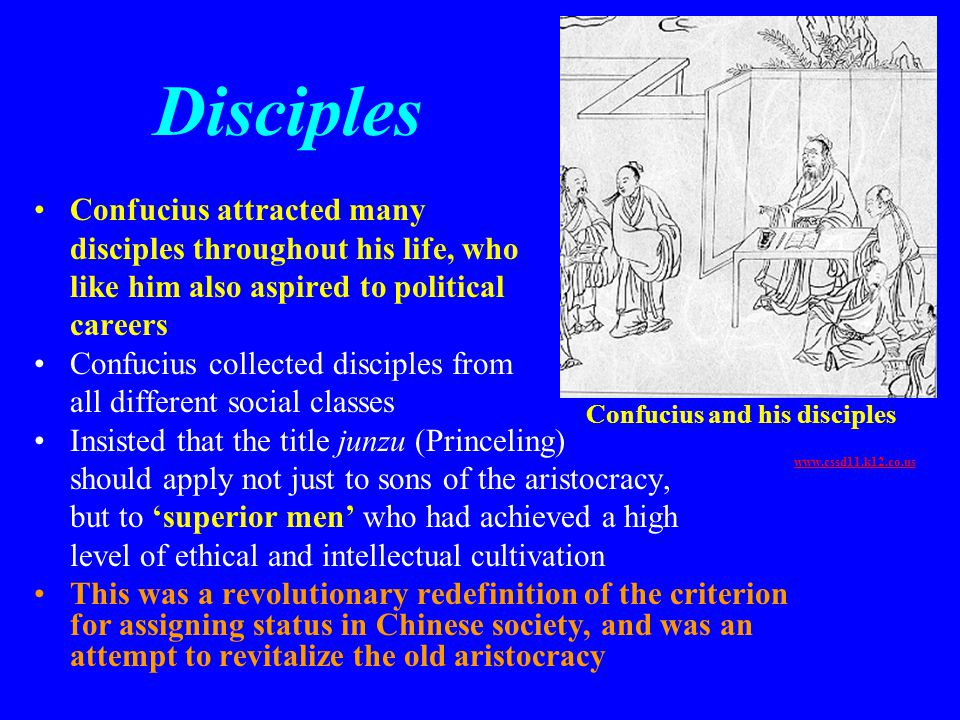 Disciples Confucius attracted many disciples throughout his life, who