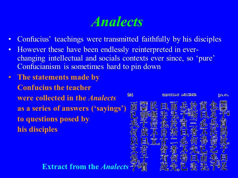 Analects Confucius' teachings were transmitted faithfully by his disciples.