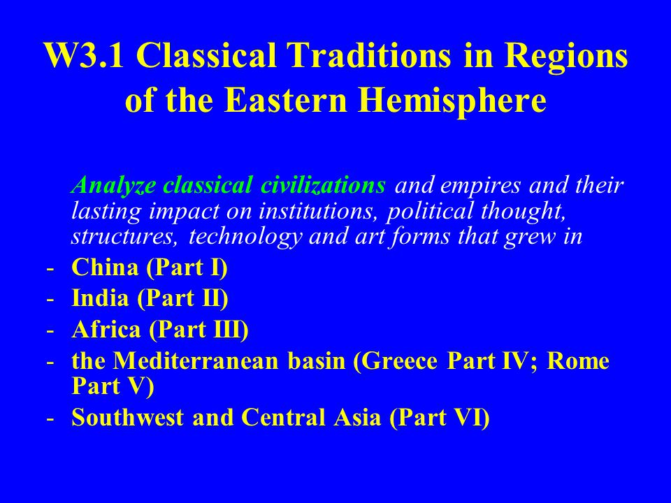 W3.1 Classical Traditions in Regions of the Eastern Hemisphere