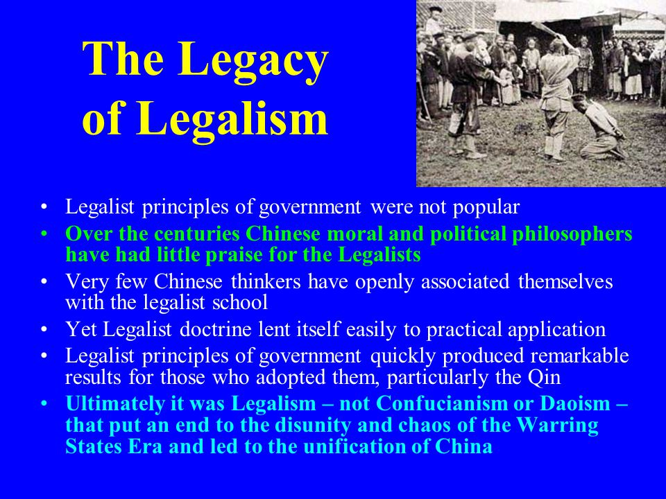 The Legacy of Legalism Legalist principles of government were not popular.