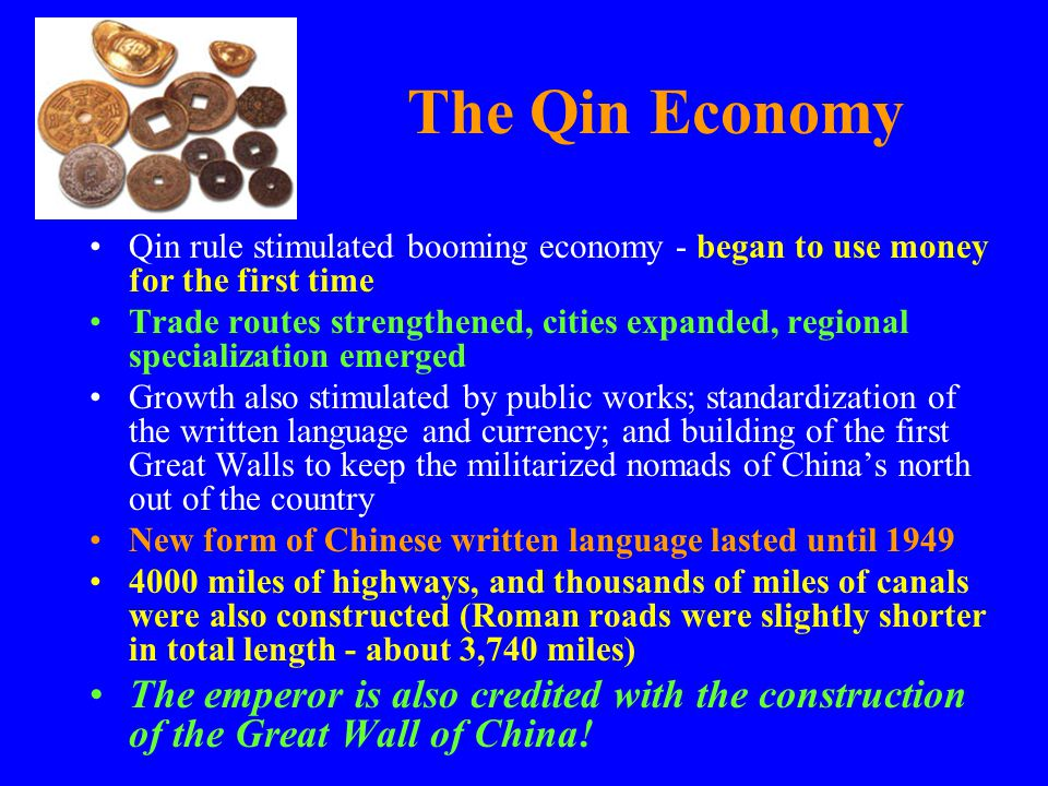 The Qin Economy Qin rule stimulated booming economy - began to use money for the first time.