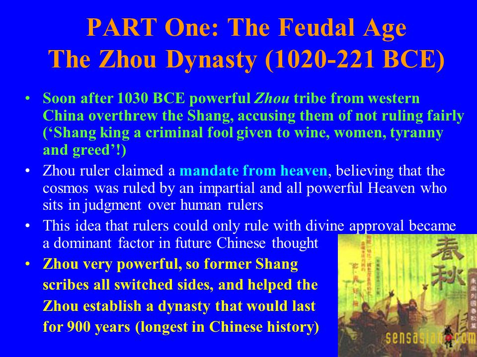 PART One: The Feudal Age The Zhou Dynasty (1020-221 BCE)