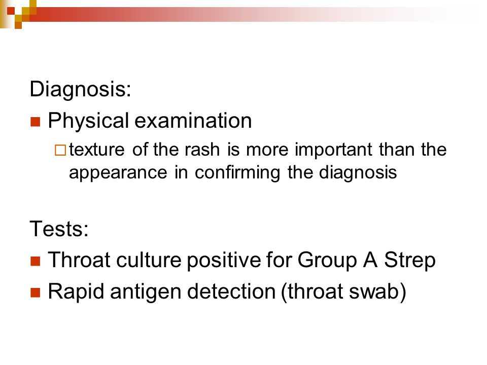 Throat culture positive for Group A Strep
