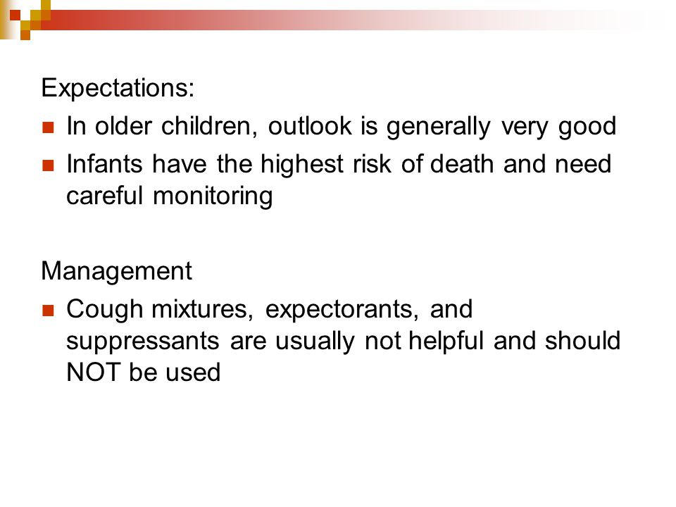 Expectations: In older children, outlook is generally very good. Infants have the highest risk of death and need careful monitoring.