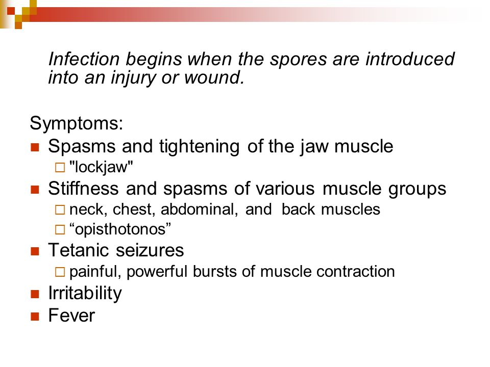 Spasms and tightening of the jaw muscle