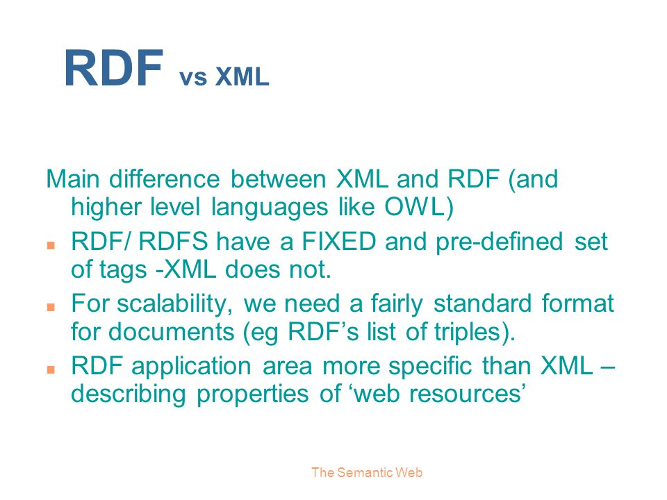 RDF vs XML Main difference between XML and RDF (and higher level languages like OWL)