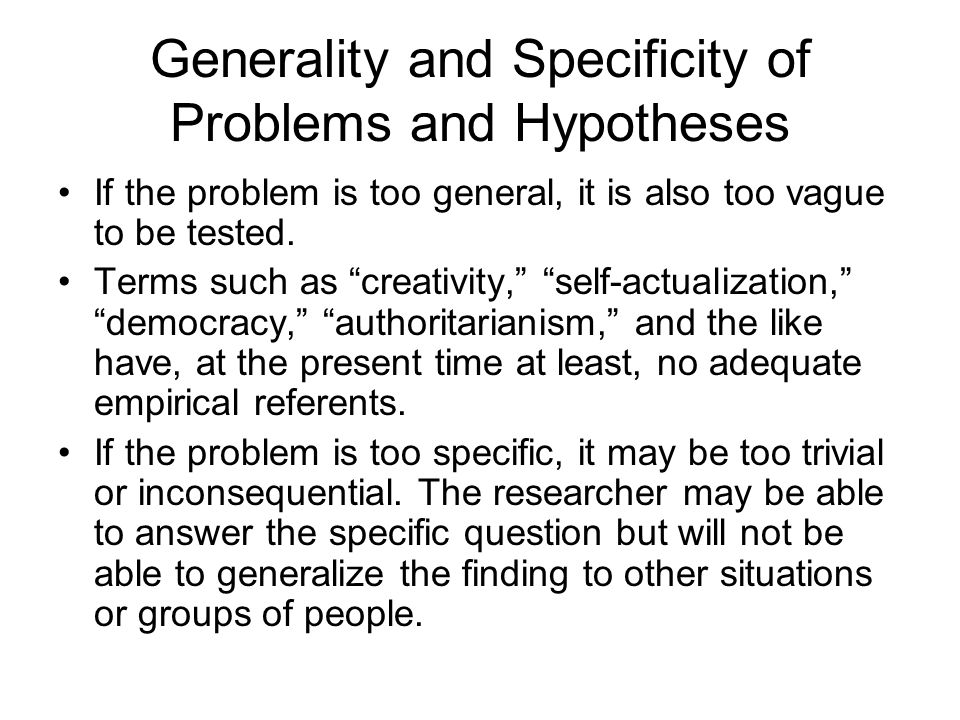 Generality and Specificity of Problems and Hypotheses