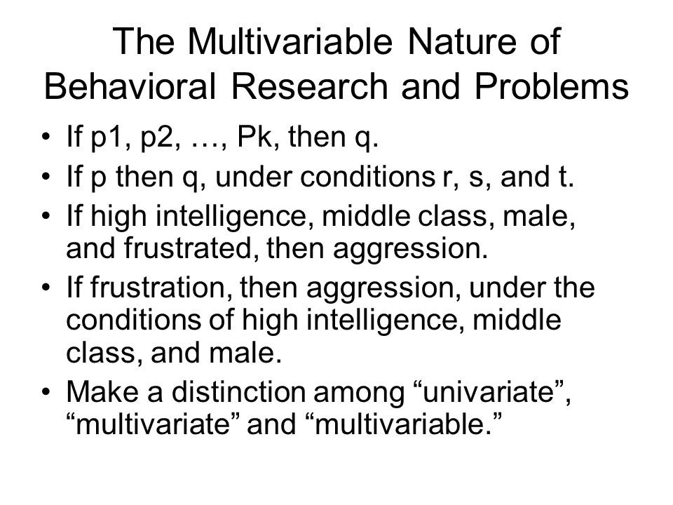 The Multivariable Nature of Behavioral Research and Problems