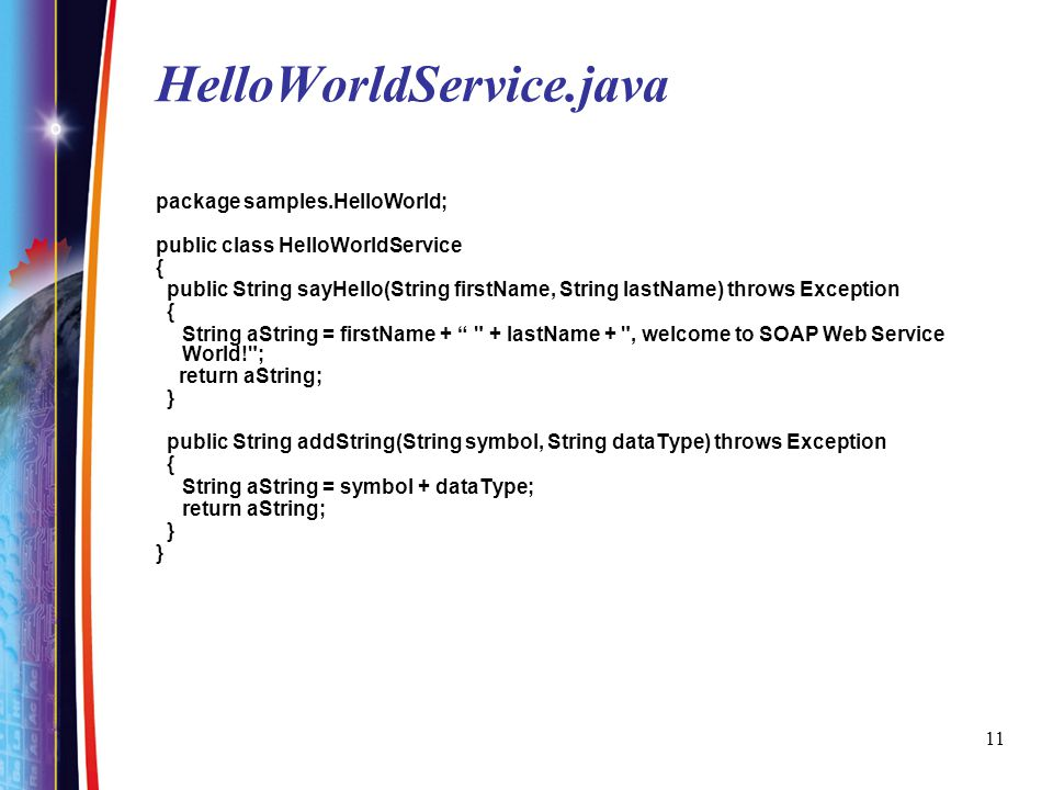 HelloWorldService.java package samples.HelloWorld;