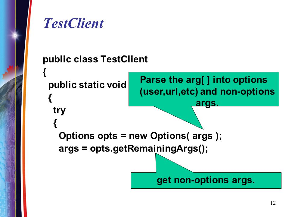 Parse the arg[ ] into options (user,url,etc) and non-options args.