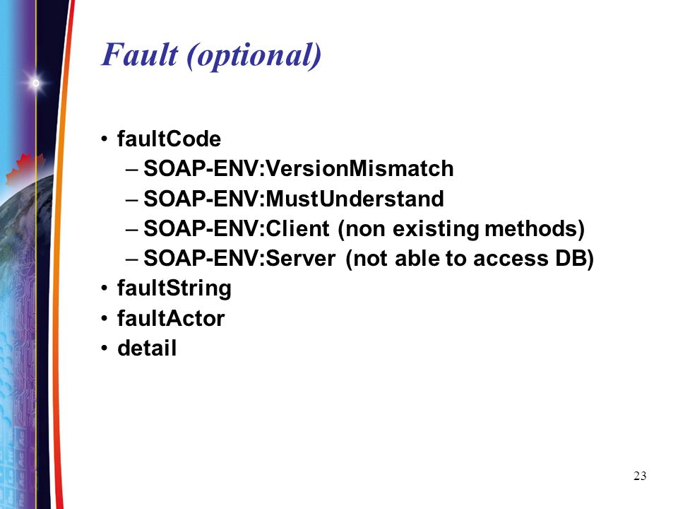 Fault (optional) faultCode SOAP-ENV:VersionMismatch