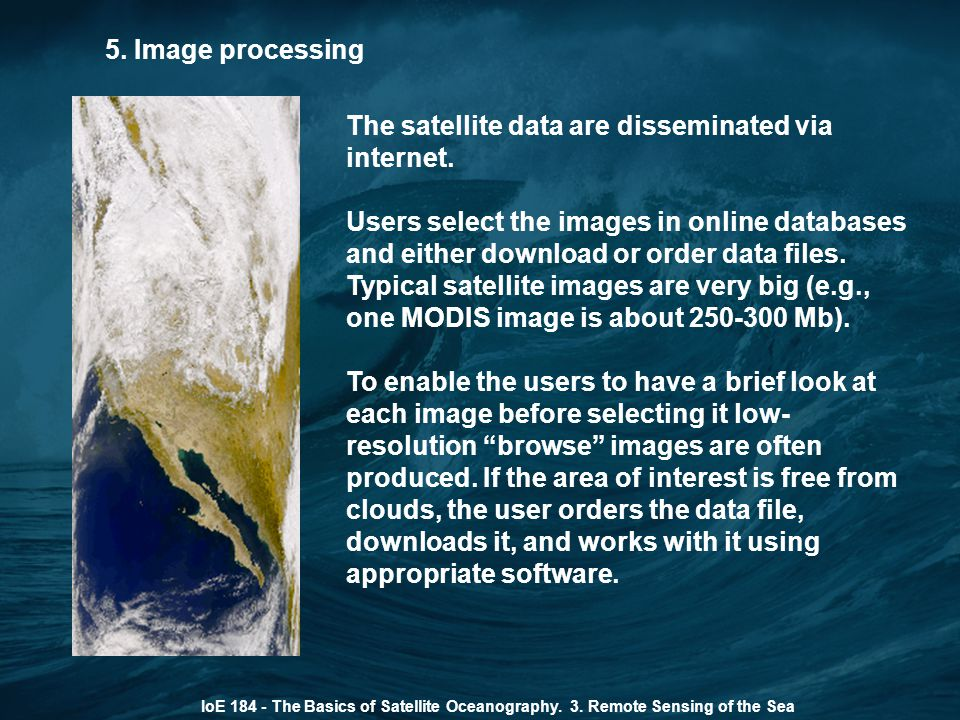 The satellite data are disseminated via internet.