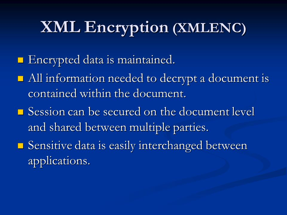XML Encryption (XMLENC)