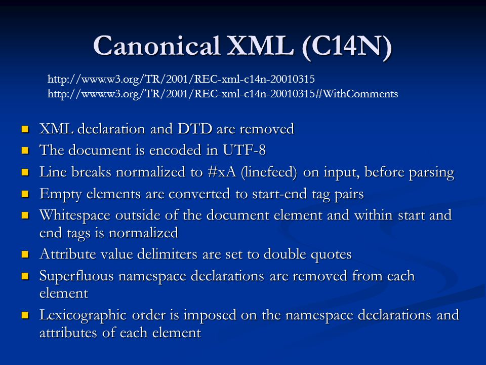 Canonical XML (C14N) XML declaration and DTD are removed