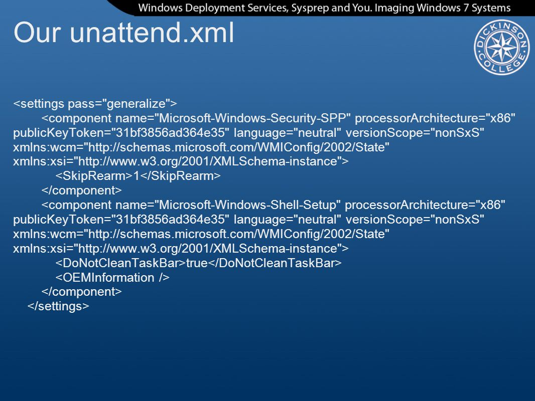Our unattend.xml <settings pass= generalize >
