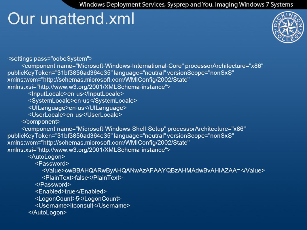 Our unattend.xml <settings pass= oobeSystem >