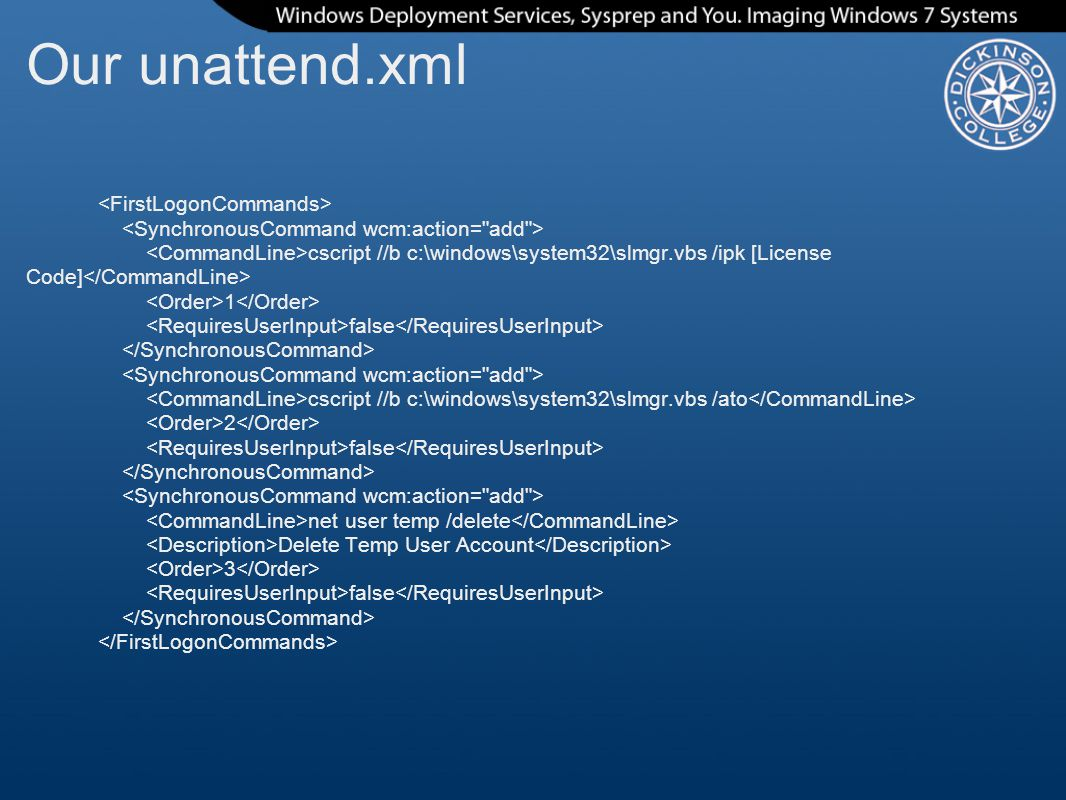 Our unattend.xml <FirstLogonCommands>